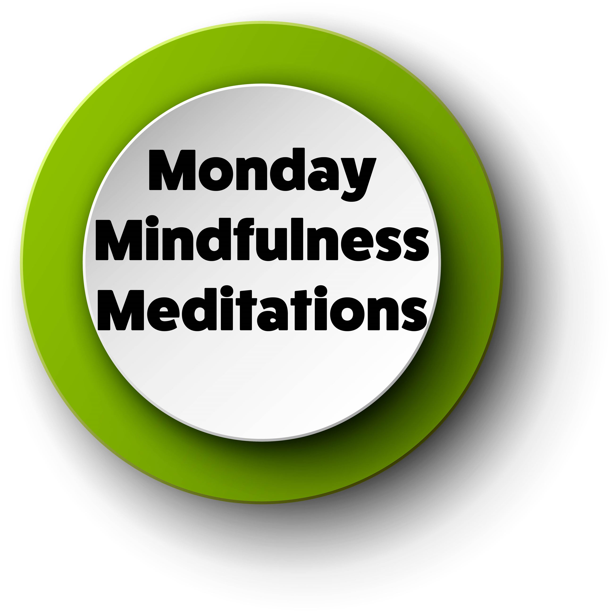 Monday Mindfulness Meditations